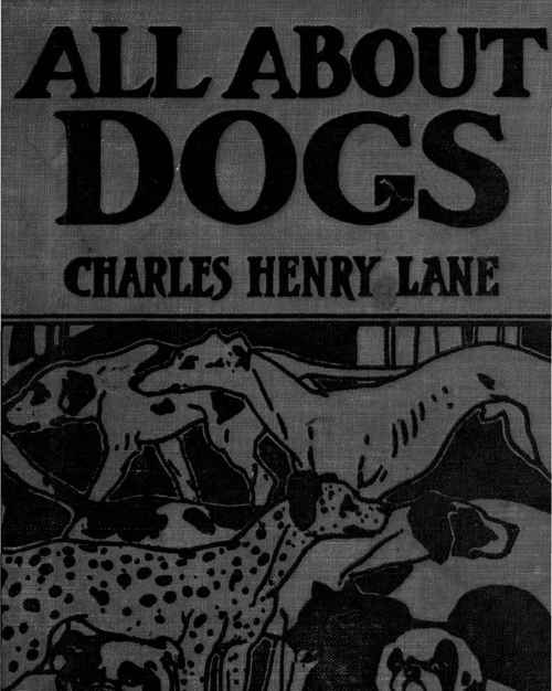 all about dogs a book for doggy people by charles henry lane about dogs 500x626