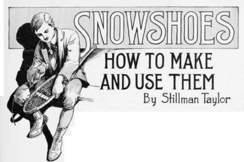 How to Make and Use Snowshoes Making the Shoe 72